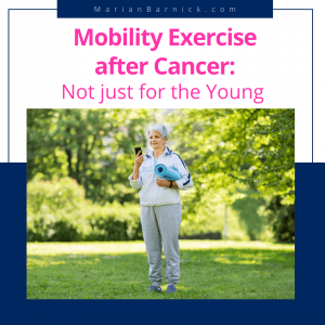 Mobility Exercise after Cancer: Not Just for the Young