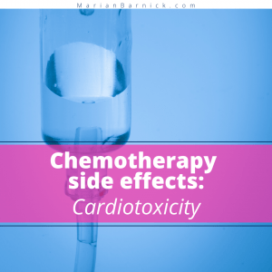 Chemotherapy Side Effects: Cardiotoxicity