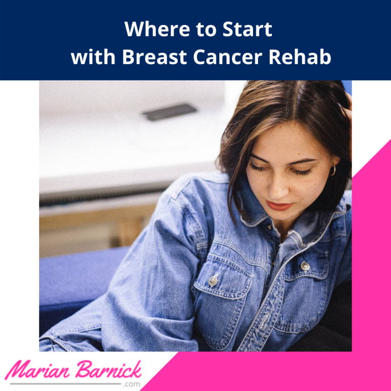 Where to Start with Breast Cancer Rehab