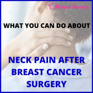 How to Help Neck Pain after Breast Cancer Surgery