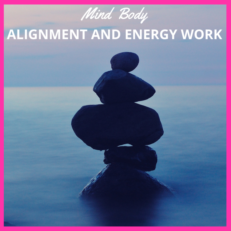 mind body alignment and energy work
